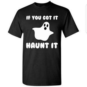 If You Got it Haunt It Tshirt